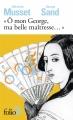 """Couverture """"Ô mon George, ma belle maîtresse..."""" Editions Folio  (2 €) 2016"""