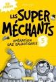Couverture Les super méchants, tome 5 : Opération gaz galactiques Editions Casterman 2018