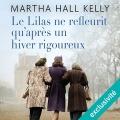 Couverture Le lilas ne refleurit qu'après un hiver rigoureux / Les femmes oubliées Editions Audible studios 2018