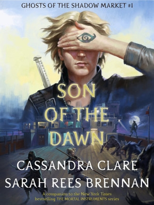 Couverture Ghosts of the Shadow Market, book 1: Son of the Dawn