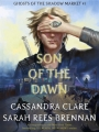 Couverture Ghosts of the Shadow Market, book 1: Son of the Dawn Editions Walker Books 2018
