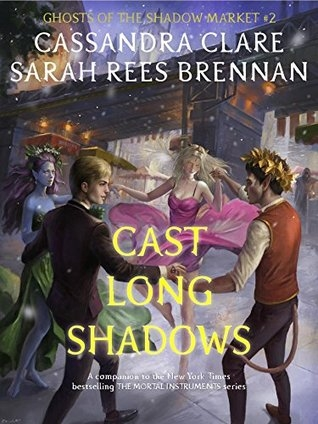 Couverture Ghosts of the Shadow Market, book 2: Cast Long Shadows