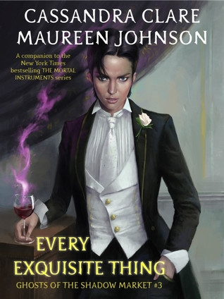 Couverture Ghosts of the Shadow Market, book 3: Every Exquisite Thing