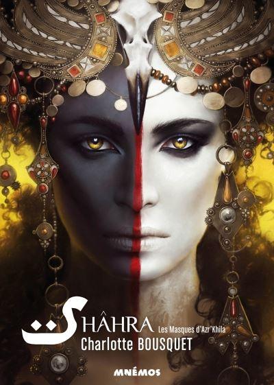 Couverture Shâhra, tome 1 : Les masques d'Azr'Khila
