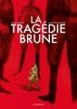 Couverture La tragédie brune Editions Les arènes 2018