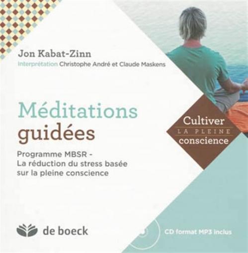 Couverture Méditations guidées : programme MBSR : la réduction du stress basée sur la pleine conscience
