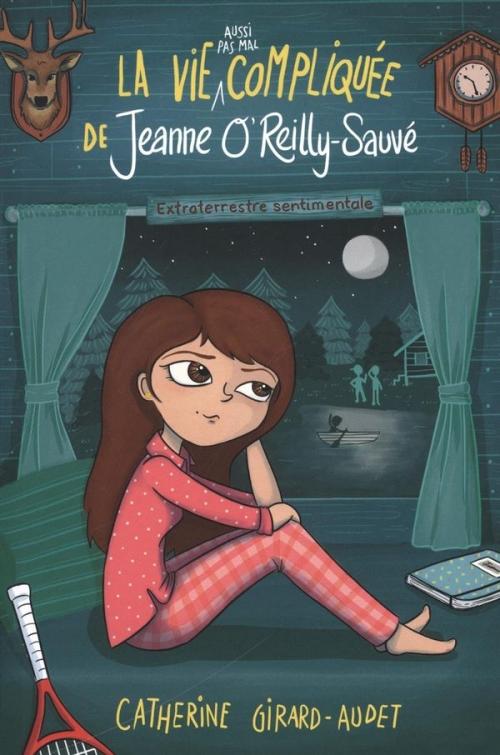 Couverture La vie (aussi pas mal) compliquée de Jeanne O'Reilly-Sauvé : Extraterrestre sentimentale