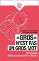 """Couverture """"Gros"""" n'est pas un gros mot Editions Librio (Idées) 2018"""