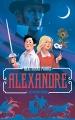 Couverture Alexandre : L'intrépide Dumas Editions Hachette (Aventure) 2018