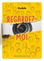 Couverture Regardez-moi Editions Flammarion (Jeunesse) 2018