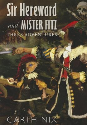 Couverture Sir Hereward and Mister Fitz: Three Adventures