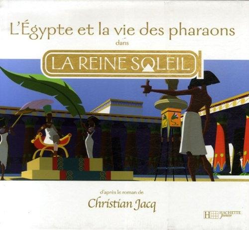 Couverture L'Egypte et la vie des pharaons dans La Reine Soleil