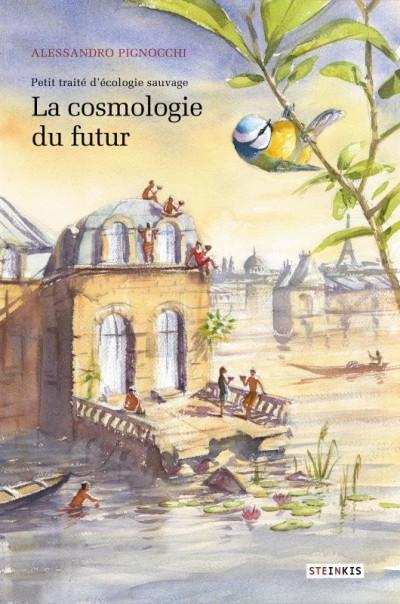 Couverture Petit traité d'écologie sauvage, tome 2 : La cosmologie du futur