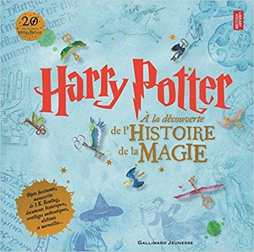 Couverture Harry Potter : A la découverte de l'histoire de la magie