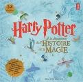 Couverture Harry Potter : A la découverte de l'histoire de la magie Editions Gallimard  (Jeunesse) 2018