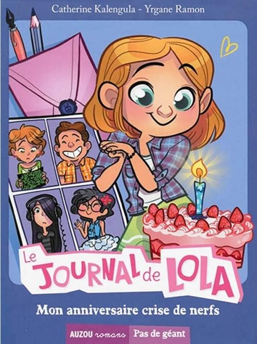 Couverture Le journal de Lola, tome 2 : Mon anniversaire crise de nerfs