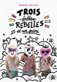 Couverture Trois filles rebelles et un pari Editions Rageot 2018