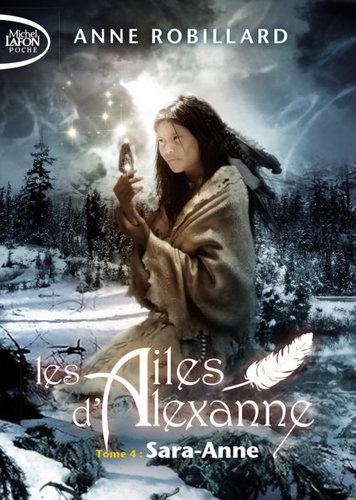Couverture Les ailes d'Alexanne, tome 4 : Sara-Anne