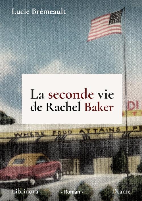 Couverture La seconde vie de Rachel Baker