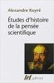 Couverture Etudes d'histoire de la pensée scientifique Editions Gallimard  (Tel) 1985