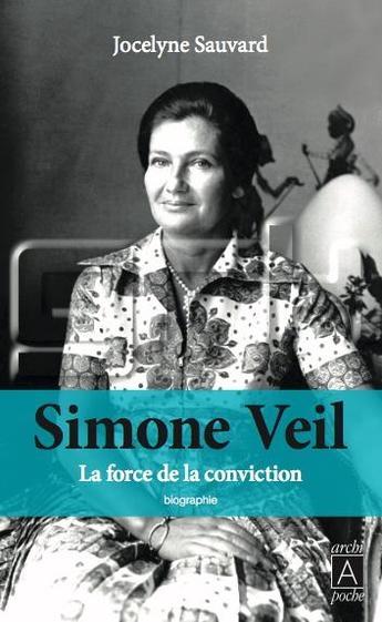Couverture Simone Veil : La force de la conviction (1927 - 2017)