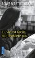 Couverture La vie est facile, ne t'inquiète pas Editions Pocket 2018