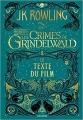 Couverture Les animaux fantastiques : Le texte du film, tome 2 : Les crimes de Grindelwald Editions Gallimard  2018