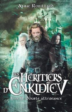 Couverture Les héritiers d'Enkidiev, tome 11 : Double allégeance