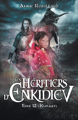 Couverture Les héritiers d'Enkidiev, tome 12 : Kimaati