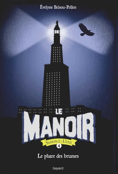 Couverture Le manoir, saison 2 : L'exil, tome 4 : Le phare des brumes