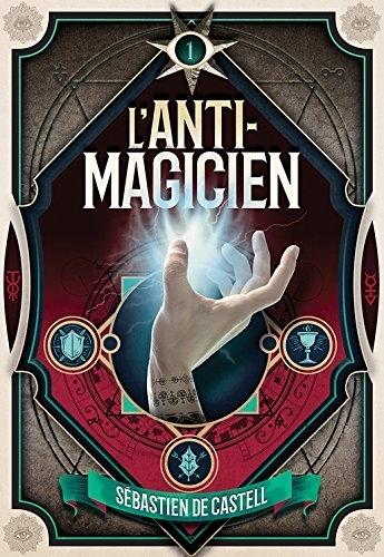 Couverture L'anti-magicien, tome 1