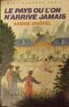 Couverture Le pays où l'on n'arrive jamais Editions Hachette (Bibliothèque verte) 1956