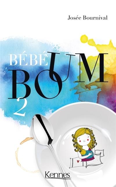 Couverture Bébé boum, tome 2 : Le vrai big bang