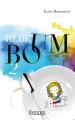 Couverture Bébé boum, tome 2 : Le vrai big bang Editions Kennes 2018