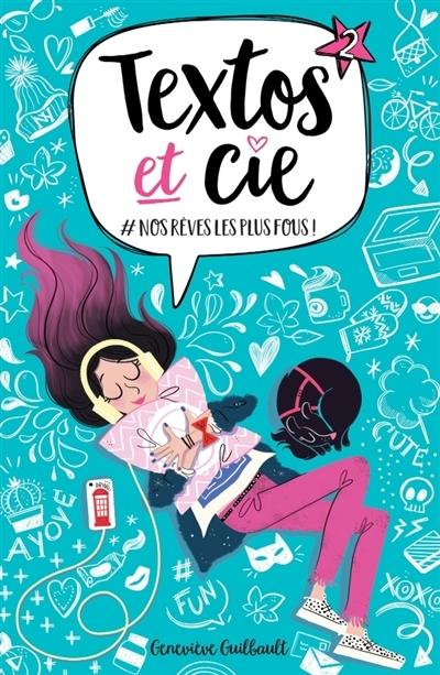 Couverture Textos et cie, tome 2 : #nosrêveslesplusfous!