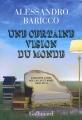 Couverture Une certaine vision du monde. Cinquante livres que j'ai lus et aimés Editions Gallimard  2015