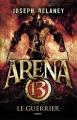 Couverture Arena 13, tome 3 : Le guerrier Editions Bayard (Jeunesse) 2018