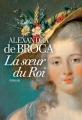 Couverture La soeur du roi Editions France Loisirs 2018