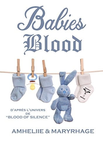Couverture Blood of silence, tome 7.5 : Babies blood
