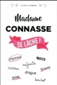 Couverture Madame connasse se lâche ! Editions De l'opportun 2017
