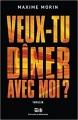 Couverture Veux-tu dîner avec moi Editions de Mortagne (Thriller) 2018