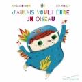 Couverture J'aurais voulu être un oiseau Editions Gautier-Languereau (Albums) 2014