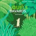 Couverture Quels bavards ces animaux ! Editions Actes Sud (Junior) 2018