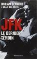Couverture JFK : Le dernier témoin Editions Flammarion (Document) 2003