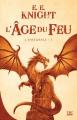 Couverture L'âge du feu, intégrale, tome 1 Editions Bragelonne (10e anniversaire) 2018
