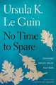 Couverture No Time to Spare: Thinking About What Matters Editions Houghton Mifflin Harcourt 2017