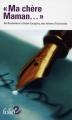 """Couverture """"Ma chère Maman..."""" : De Baudelaire à Saint Exupéry, des lettres d'écrivains Editions Folio  (2 €) 2017"""