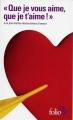 """Couverture """"Que je vous aime, que je t'aime !"""" : Les plus belles déclarations Editions Folio  (2 €) 2017"""