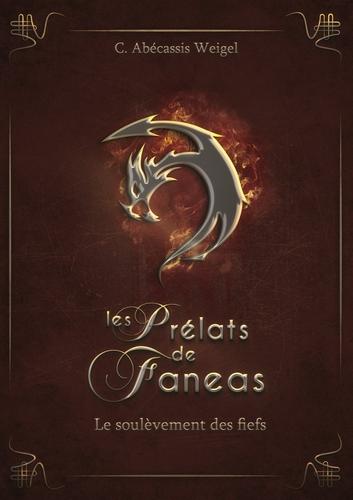 Couverture Les Prélats de Faneas, tome 2 : Le Soulèvement des fiefs
