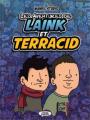Couverture Les aventures de Laink et Terracid, tome 1 Editions Michel Lafon 2018